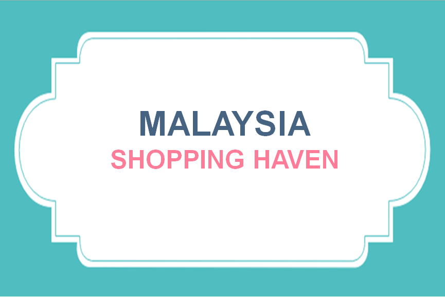 Malaysia Shopping Haven